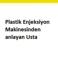 plastik enjeksiyon ustası iş ilanları, plastik enjeksiyon ustası aranıyor, plastik enjeksiyona usta iş ilanları, plastik enjeksiyon makinesine usta iş ilanları