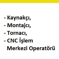 kaynakçı aranıyor, kaynakçı arayan firmalar, kaynakçı eleman ilanları, montajcı iş ilanları, montajcı iş ilanları sayfası, acil montajcı iş ilanları, cnc işlem merkezi operatörü aranıyor, cnc işlem merkezi operatörü arayan firmalar, istanbul cnc işlem merkezi operatörü iş ilanları, cnc işlem merkezi operatörü iş ilanları, cnc işlem merkezi operatörü aranıyor